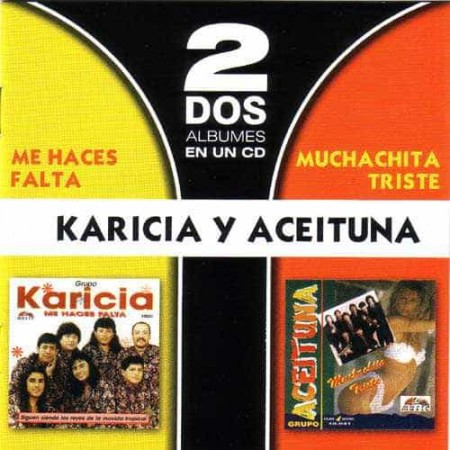 KARICIA Y ACEITUNA CD Me Haces Falta & Muchachita Triste