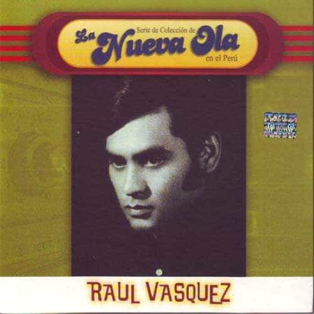 RAUL VASQUEZ DE IQUITOS CD La Nueva Ola Best Of