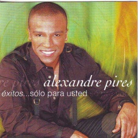 ALEXANDRE PIRES CD+DVD Exitos Solo Para Usted