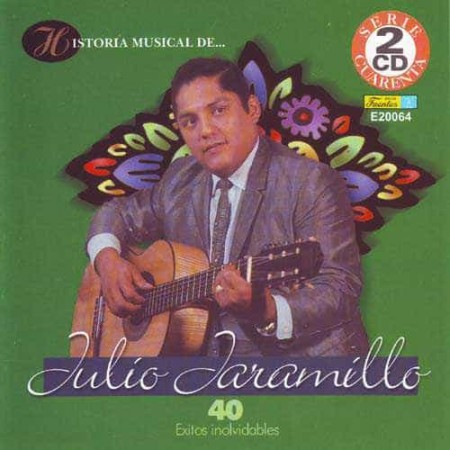 JULIO JARAMILLO 2CD Historia Musical 40 Exitos Inolvidables