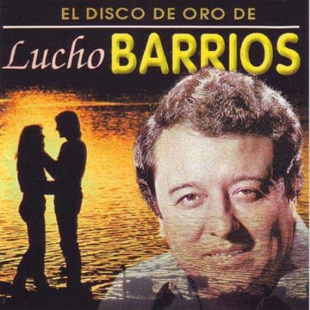 LUCHO BARRIOS CD El Disco De Oro