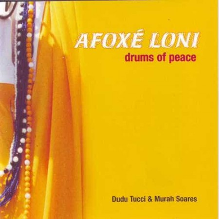 DUDU TUCCI & MURAH SOARES CD Afoxe Loni Drums Of Peace