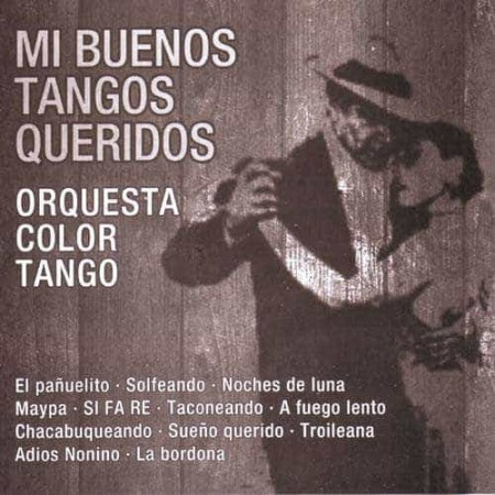 ORQUESTA COLOR TANGO CD Mi Buenos Tangos Queridos