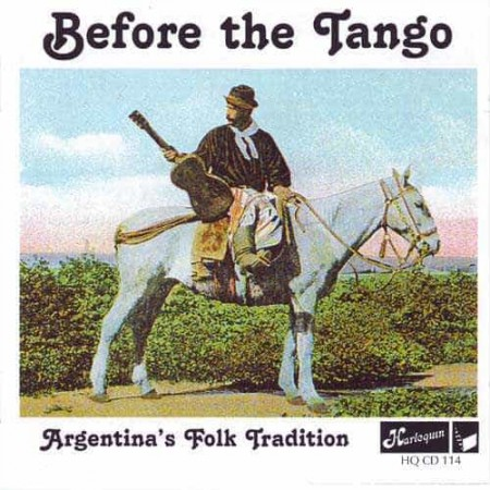 BEFORE THE TANGO CD Argentinas Folk Tradition 1905 - 1936