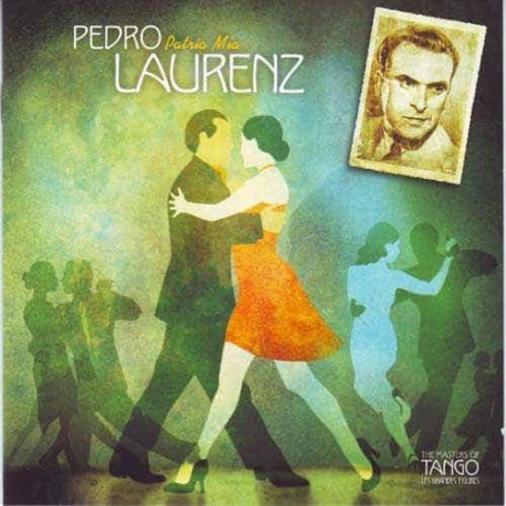 PEDRO LAURENZ CD The Masters Of Tango Patria Mia 1937 - 1944
