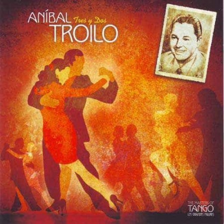 ANIBAL TROILO CD The Masters Of Tango Tres Y Dos