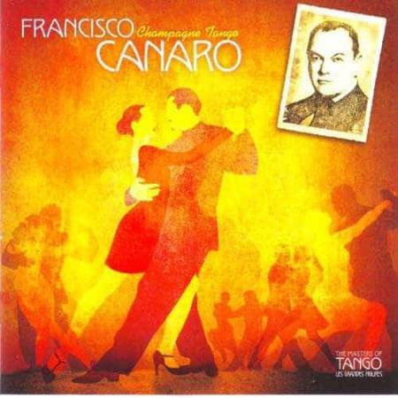 FRANCISCO CANARO CD The Masters Of Tango Champagne Tango