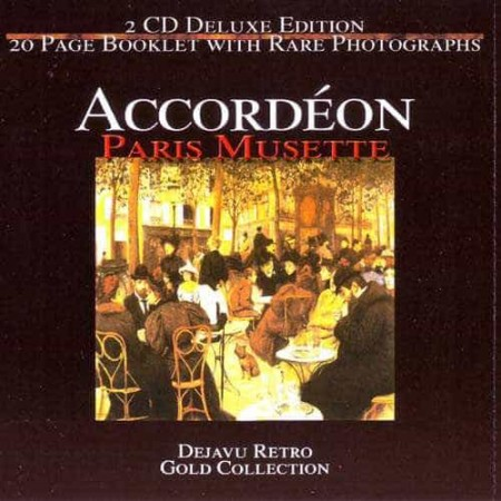 ACCORDEON PARIS MUSETTE 2CD Dejavu Retro