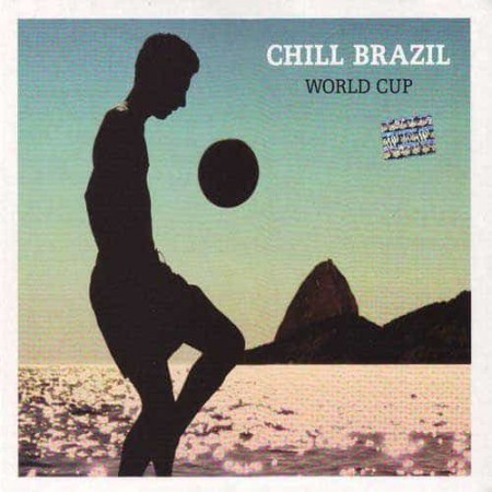 CHILL BRAZIL CD World Cup
