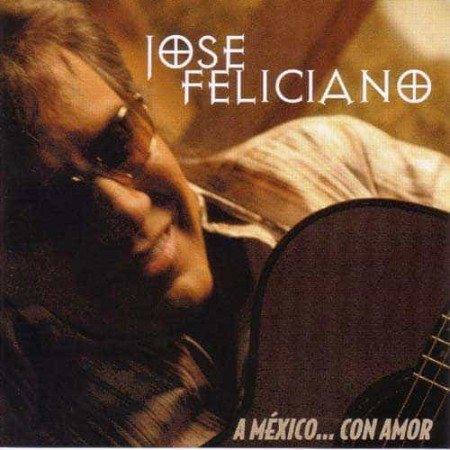 JOSE FELICIANO CD A Mexico Con Amor