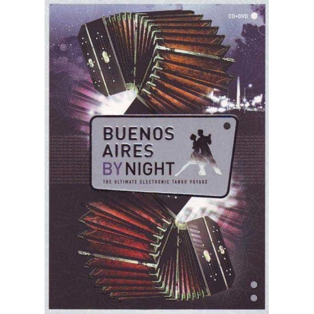 BUENOS AIRES BY NIGHT CD+DVD The Ultimate Electronic Tango Vogay