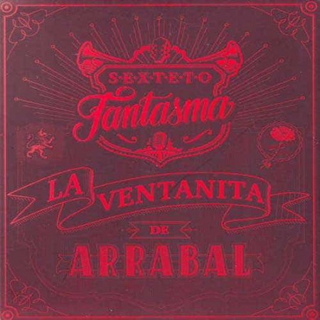 SEXTETO FANTASMA CD La Ventanita De Arrabal