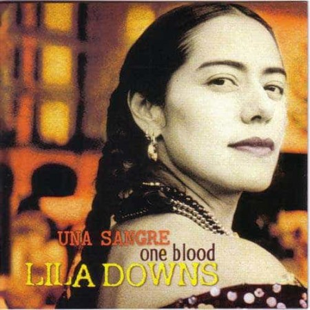 LILA DOWNS CD Una Sangre One Blood